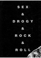 Sex & drogy & rock & roll  (odkaz v elektronickém katalogu)