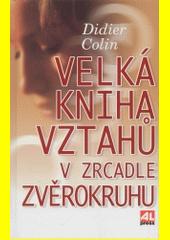 Velká kniha vztahů v zrcadle zvěrokruhu  (odkaz v elektronickém katalogu)