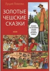 Zolotyje češskije skazki : [komiks po motivam skazok Karela Jaromira Erbena  (odkaz v elektronickém katalogu)