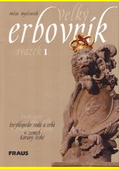Velký erbovník encyklopedie rodů a erbů v zemích koruny české