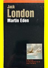 Martin Eden / Jack London ; [anglického originálu ... přeložil A.J. Šťastný] (odkaz v elektronickém katalogu)