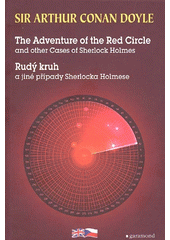 The adventure of the Red Circle and other cases of Sherlock Holmes = Rudý kruh a jiné případy Sherlocka Holmese  (odkaz v elektronickém katalogu)