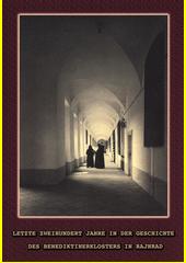 Letzte zweihundert Jahre in der Geschichte des Benediktinerklosters in Rajhrad  (odkaz v elektronickém katalogu)
