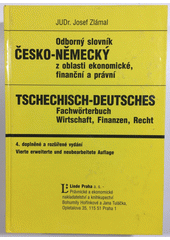 Odborný slovník česko-německý z oblasti ekonomické, finanční a právní  (odkaz v elektronickém katalogu)
