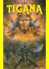 Tigana  (odkaz v elektronickém katalogu)