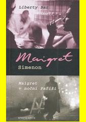 Liberty bar ; Maigret v noční Paříži  (odkaz v elektronickém katalogu)