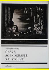Česká scénografie XX. století  (odkaz v elektronickém katalogu)