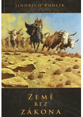 Země bez zákona  (odkaz v elektronickém katalogu)