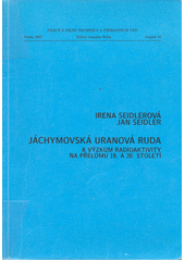 Jáchymovská uranová ruda avýzkum radioaktivity na přelomu 19.a20.století