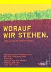 Worauf wir stehen : Archäologie in Oberösterreich  (odkaz v elektronickém katalogu)
