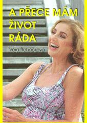 ...a přece mám život ráda : román pro ženy  (odkaz v elektronickém katalogu)