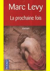 La prochaine fois  (odkaz v elektronickém katalogu)