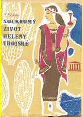 Soukromý život Heleny Trojské  (odkaz v elektronickém katalogu)