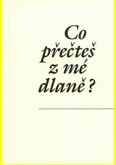 Co přečteš z mé dlaně? = Dar kaf-e dast-am če míbíní?  (odkaz v elektronickém katalogu)
