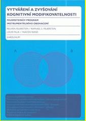 Vytváření a zvyšování kognitivní modifikovatelnosti : Feuersteinův program instrumentálního obohacení  (odkaz v elektronickém katalogu)