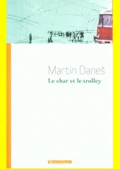 Le char et le trolley  (odkaz v elektronickém katalogu)