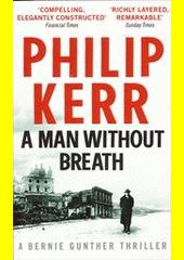 A man without breath /Philip Kerr (odkaz v elektronickém katalogu)