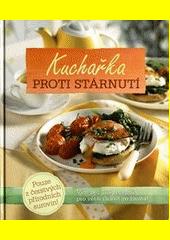 Kuchařka proti stárnutí : více než 130 receptů pro větší radost ze života!  (odkaz v elektronickém katalogu)