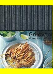 Grilování doma i na zahradě  (odkaz v elektronickém katalogu)