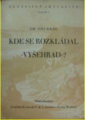 Kde se rozkládal  Vyšehrad ? : studie historicko-anthropogeografická. I, Problém Vyšehradu a Psár. II, Problém Marobuda a Kášina  (odkaz v elektronickém katalogu)