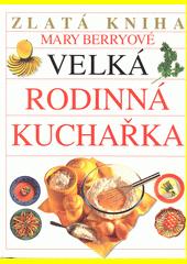 Velká rodinná kuchařka  (odkaz v elektronickém katalogu)