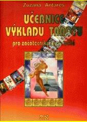 Učebnice výkladu tarotu : pro začátečníky i pokročilé  (odkaz v elektronickém katalogu)