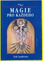 Magie pro každého : (průvodce po kabale pro začátečníky)  (odkaz v elektronickém katalogu)