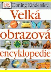 Velká obrazová encyklopedie  (odkaz v elektronickém katalogu)