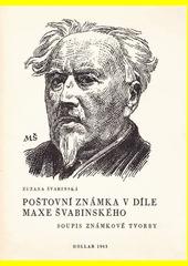 Poštovní známka v díle Maxe Švabinského : soupis známkové tvorby : výstava známkové tvorby Maxe Švabunského, výstavní síň Hollar, prosinec 1963  (odkaz v elektronickém katalogu)