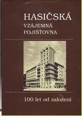 Hasičská vzájemná pojišťovna : 100 let od založení  (odkaz v elektronickém katalogu)