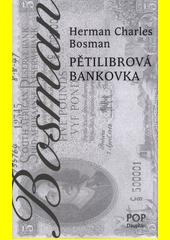 Pětilibrová bankovka  (odkaz v elektronickém katalogu)