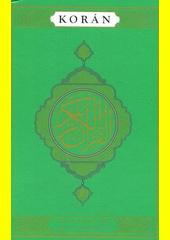 Korán / [z arabského originálu Al-Qur'án podle různých vydání přeložil, předmluvou, komentářem a rejstříkem opatřil Ivan Hrbek] (odkaz v elektronickém katalogu)