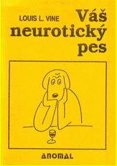 Váš neurotický pes  (odkaz v elektronickém katalogu)